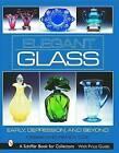 Elegant Glass: Early, Depression and Beyond by Debbie Coe (Hardback, 2001)