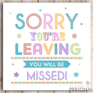 """Sorry You're Leaving card ~ Large size card 10/""""x7/"""""""