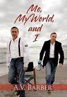 Me, My World, and I by A.V. Barber (Hardback, 2012)