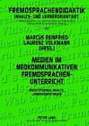 Medien im neokommunikativen Fremdsprachenunterricht (2012, Gebundene Ausgabe)