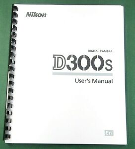 NIKON D300S CAMERA FULLY PRINTED INSTRUCTION MANUAL USER GUIDE 432 ...