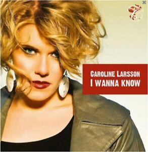 Caroline-Larsson-034-I-Wanna-Know-034-2009-CD-Single