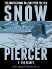 Snowpiercer: Vol 1 - The Escape by Benjamin Legrand (Hardback, 2014)