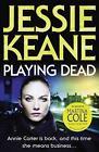 Playing Dead von Jessie Keane (2011, Taschenbuch)