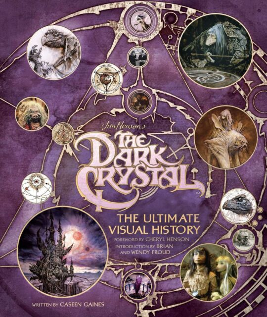 Dark Crystal: The Ultimate Visual History ' Gaines, Caseen