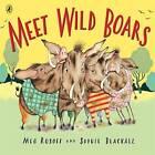 Meet Wild Boars by Meg Rosoff (Paperback, 2006)
