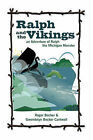 Ralph and the Vikings: An Adventure of Ralph the Michigan Monster by Roger Becker, Gwendolyn Becker Cantwell (Paperback / softback, 2010)