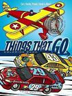 Things That Go Coloring Book: Cars, Trucks, Planes, Trains and More! by Peter Donahue (Paperback, 2015)