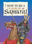 How to be a Samurai by Fiona MacDonald (Paperback, 2005)