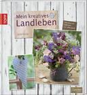 Mein kreatives Landleben von Carla Hassler (2011, Gebundene Ausgabe)