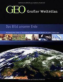 GEO - Großer Weltatlas: Das Bild unserer Erde. Mit ... | Buch | Zustand sehr gut
