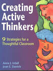 Creating Active Thinkers: 9 Strategies for a Thoughtful Classroom by Anne J. Udall, Joan E. Daniels (Paperback, 1991)