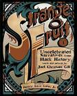 Strange Fruit, Volume I: Uncelebrated Narratives from Black History by Joel Christian Gill (Paperback, 2014)
