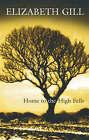 Home to the High Fells by Elizabeth Gill (Hardback, 2005)