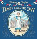 Daisy Saves the Day by Shirley Hughes (Paperback, 2015)