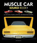 Muscle Car Source Book: All the Facts, Figures, Statistics, and Production Numbers by Mike Mueller (Hardback, 2016)