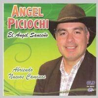 Angel Piciochi - Abriendo Nuevos Caminos [new Cd] Argentina - Import on Sale