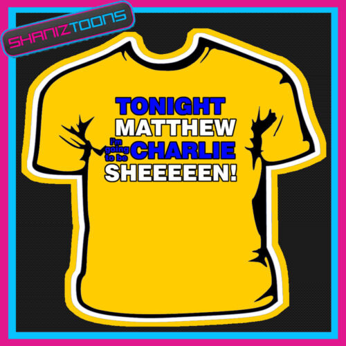 Ce soir matthew charlie sheen drôle slogan t-shirt