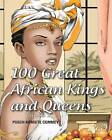 100 Great African Kings and Queens: I Am the Nile by Pusch Commey (Paperback / softback, 2014)