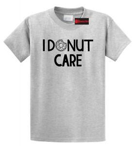 Funny Novelty T-Shirt Mens tee TShirt I Donut Care