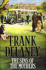 The Sins of the Mothers by Frank Delaney (Hardback, 1992)