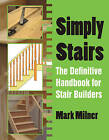 Simply Stairs: The Definitive Handbook for Stair Builders by Mark Milner (Paperback, 2015)