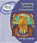 Applying Luther's Catechism Student Book by Concordia Publishing House (Paperback / softback, 2012)