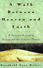 Walk Between Heaven and Earth: Personal Journal on Writing and the Creative Process by Burghild Nina Holzer (Paperback, 1994)