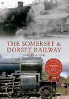 The Somerset and Dorset Railway Through Time by Steph Gillett (Paperback, 2016)
