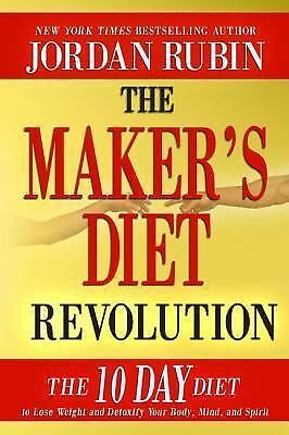 The Maker's Diet Revolution : The 10 Day Diet to Lose Weight and Detoxify...