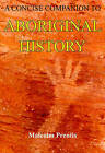 A Concise Companion to Aboriginal History by Malcolm Prentis (Paperback, 2011)