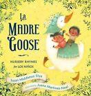 La Madre Goose Nursery Rhymes for Los Ninos 9780399251573