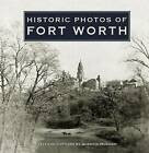 Historic Photos of Fort Worth by Quentin McGown (Hardback, 2007)