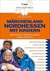 Grimm-Heimat Nordhessen mit Kindern von Annette Friauf (2012, Taschenbuch)
