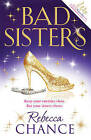 Bad Sisters by Rebecca Chance (Paperback, 2011)