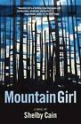 Mountain Girl by Shelby Cain (Paperback / softback, 2016)