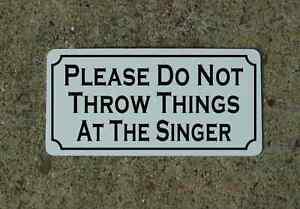 PLEASE DO NOT THROW THINGS AT SINGER Metal Sign Retro Vintage Garage Band BAR