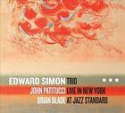 Trio Live in New York at Jazz Standard [Digipak] by Edward Simon Trio (Piano) (CD, Jun-2013, Sunnyside)