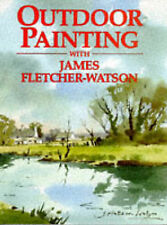 Outdoor Painting with James Fletcher-Watson, Good Condition Book, James Fletcher