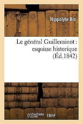 Le général Guilleminot : esquisse historique, Like New Used, Free P&P in the UK