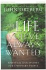 The Life You've Always Wanted Participant's Guide: Spiritual Disciplines for Ordinary People by John Ortberg (Paperback, 2015)