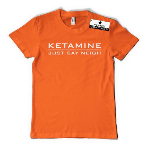 Gift Ketamine Just Say Neigh T-ShirtFunny Slogan