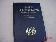L' Hellenisme Primitif de la Macedoine Prouve par la Numismatique et l'Or Du...
