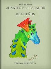 Juanito el Pescador de Sueños : Versión en Español vol. 2 (2014, Paperback)