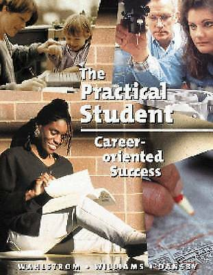 Practical Student : Career-Oriented Success by Wahlstrom, Carl M. -ExLibrary