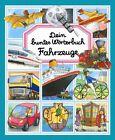 Dein buntes Wörterbuch Fahrzeuge von Marie-Renée Guilloret und Èmilie Beaumont (2012, Gebundene Ausgabe)