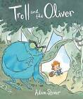 The Troll and the Oliver by Adam Stower (Hardback, 2013)