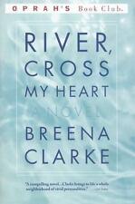 River, Cross My Heart: A Novel (Oprah's Book Club) - Acceptable - Clarke, Breena