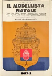 IL MODELLISTA NAVALE - LUCIANO SANTORO - HOEPLI 1978