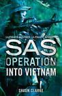 Into Vietnam (SAS Operation) by Shaun Clarke (Paperback, 2016)